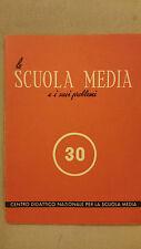 La scuola Media e I suoi Problemi - Bollettino Centro didattico Nazionale n. 30
