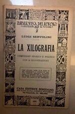 LA XILOGRAFIA COMPENDIO STORICO E PRATICO SERVOLINI ANNI '20