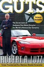 Guts : The Seven Laws of Business That Made Chrysler the World's Hottest Car Com