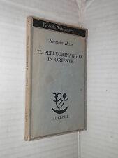 IL PELLEGRINAGGIO IN ORIENTE Hermann Hesse Adelphi 1978 libro romanzo narrativa