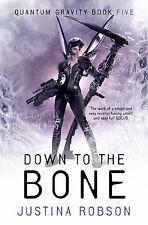 Down to the Bone: Quantum Gravity Book Five (Quantam Gravity), Justina Robson