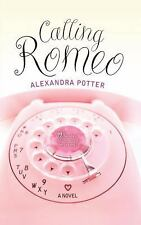 Calling Romeo by Alexandra Potter (2004, Paperback)