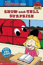 The Show-and-Tell Surprise (Clifford the Big Red Dog) (Big Red Reader Series) T