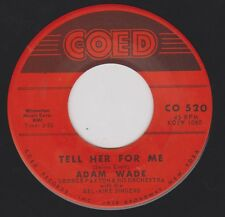ADAM WADE {50s Pop Vocal} Tell Her For Me / Don't Cry My Love ♫HEAR