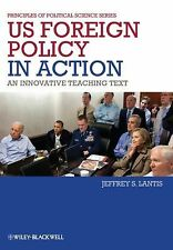 POPS - Principles of Political Science Ser.: US Foreign Policy in Action: An...