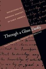 Through a Glass Darkly: Reflections on Personal Identity in Early Amer-ExLibrary
