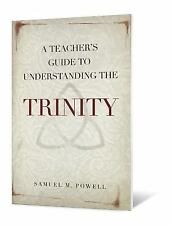 A Teacher's Guide to Understanding the Trinity by Samuel M. Powell (2011,...