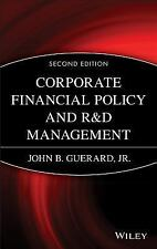Corporate Financial Policy and R&D Management (Wiley Finance), John B.  Guer