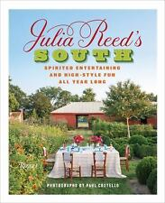 Julia Reed's South : Spirited Entertaining and High-Style Fun All Year Long...