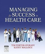 Managing For Success in Health Care, 1e by Malloch PhD  MBA  RN  FAAN, Kathy, Po