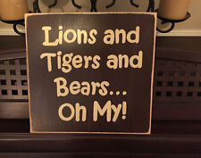 LIONS & TIGERS and BEARS OH MY Nursery WOODEN Sign Plaque Zoo Decor Animals HP