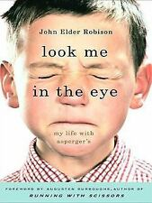Look Me in the Eye: My Life with Asperger's (Thorndike Biography) by Robison, J