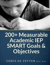 200+ Measurable Academic IEP SMART Goals and Objectives by Chris de Feyter...