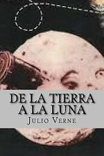 De la Tierra a la Luna (Spanish Edition) by Julio Verne (2015, Paperback)