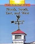 North, South, East, and West (Rookie Read-About Science), Fowler, Allan, Good Bo