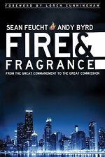 Fire and Fragrance : From the Great Commandment to the Great Commission