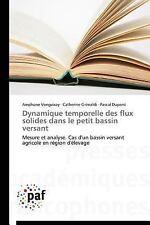 Dynamique Temporelle des Flux Solides Dans le Petit Bassin Versant by...