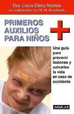 Primeros Auxilios para Niños by M. M. Buschbeck and Laura Elena Montes (2014, Pa