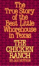 The Chicken Ranch : The True Story of the Best Little Whorehouse in Texas by...