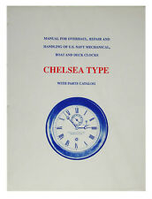 New Manual for Repair & Handling of US Mechanical Boat & Deck Clocks, Chelsea