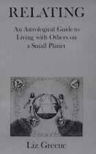 Relating: An Astrological Guide to Living With Others on a Small Planet Greene,