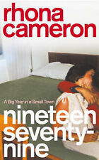 Nineteen Seventy-nine: A Big Year in a Small Town, Rhona Cameron