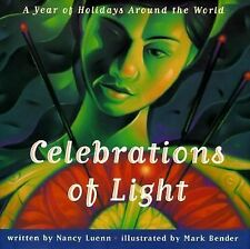 Celebrations of Light : A Year of Holidays Around the World NEW with Free SHIP