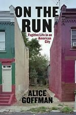 On the Run: Fugitive Life in an American City (Fieldwork Encounters and Discover