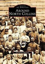 Around North Collins (New York) by Georgianne Bowman (2002) Images of America