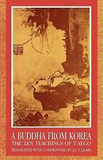 Buddha from Korea : The Zen Teachings of T'aego by J. C. Cleary (2001,...