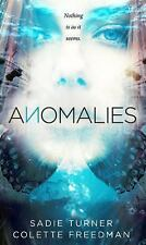 Anomalies by Sadie Turner and Colette Freedman (2016, Hardcover)