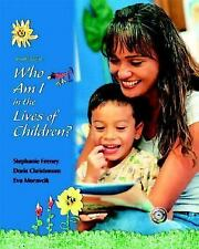 Who am I in the Lives of Children? (7th Edition)