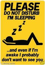 Please Do Not Disturb I'm Sleeping Funny Novelty Tin Sign