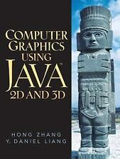 Computer Graphics Using Java 2D And 3D by Hong Zhang and Y. Daniel Liang...