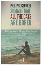 Summertime All the Cats Are Bored, Georget, Philippe, Good Condition, Book