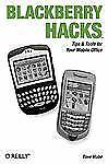 BlackBerry Hacks: Tips & Tools for Your Mobile Office Mabe, Dave Paperback