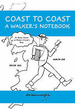Coast to Coast a Walker's Notebook: From St. Bees Head to Robin Hood's Bay
