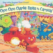 Choo Choo Charlie Saves the Carnival (Little Engine That Could) Bryant, Megan E