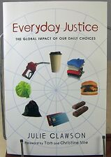Everyday Justice: The Global Impact of Our Daily Choices Book Julie Clawson 2009