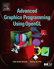 Advanced Graphics Programming Using OpenGL (The Morgan Kaufmann Series in Comput