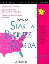 Self-Help Law Kit: How to Start a Business in Florida by Mark Warda (1999,...