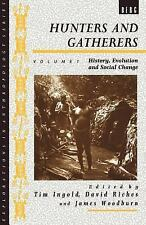 Hunters and Gatherers, Volume 1: History, Evolution and Social Change