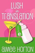 Lush in Translation by Aimee Horton (2015, Paperback)