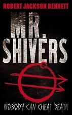 Mr. Shivers by Robert Jackson Bennett (2010, Paperback)