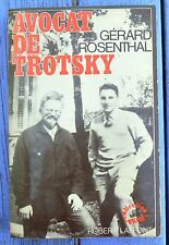 Avocat de Trotsky, Gérard Rosenthal, Robert Laffont 1975, 330 pages, photos...