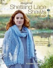 Magical Shetland Lace Shawls to Knit : Feather Soft and Incredibly Light
