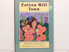 Cotton Mill Town by Kathleen Hershey (1993, Hardcover)