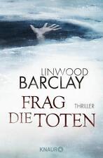 Frag die Toten von Linwood Barclay (2015, Taschenbuch), UNGELESEN