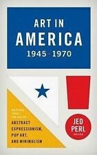 Art in America, 1945-1970 : Writings from the Age of Abstract Expressionism,...