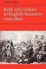 Risk and Failure in English Business 1700-1800 by Julian Hoppit (2002,...